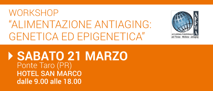 "Workshop ""Alimentazione antiaging: genetica ed epigenetica"""